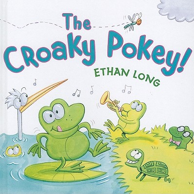 The Croaky Pokey! By Long, Ethan