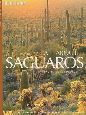 All About Saguaros By Banks, Leo W./ Arizona Highways Contributors (PHT)